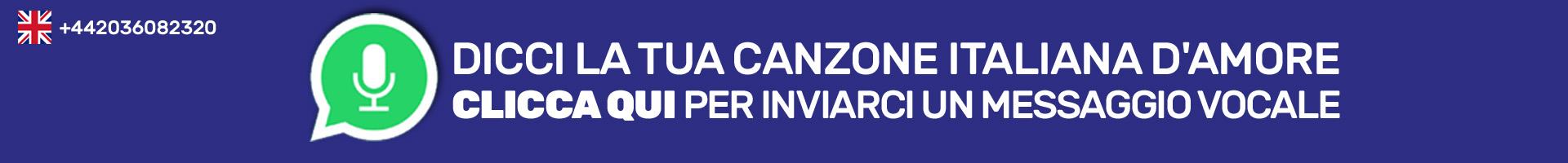 dicci la tua canzone italiana d'amore - clicca qui per inviarci un messaggio whatsapp